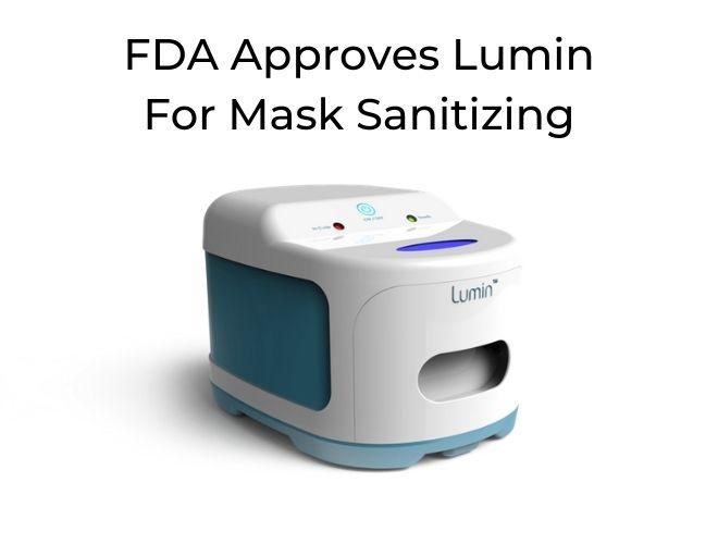 FDA Approves Lumin For Mask Sanitizing